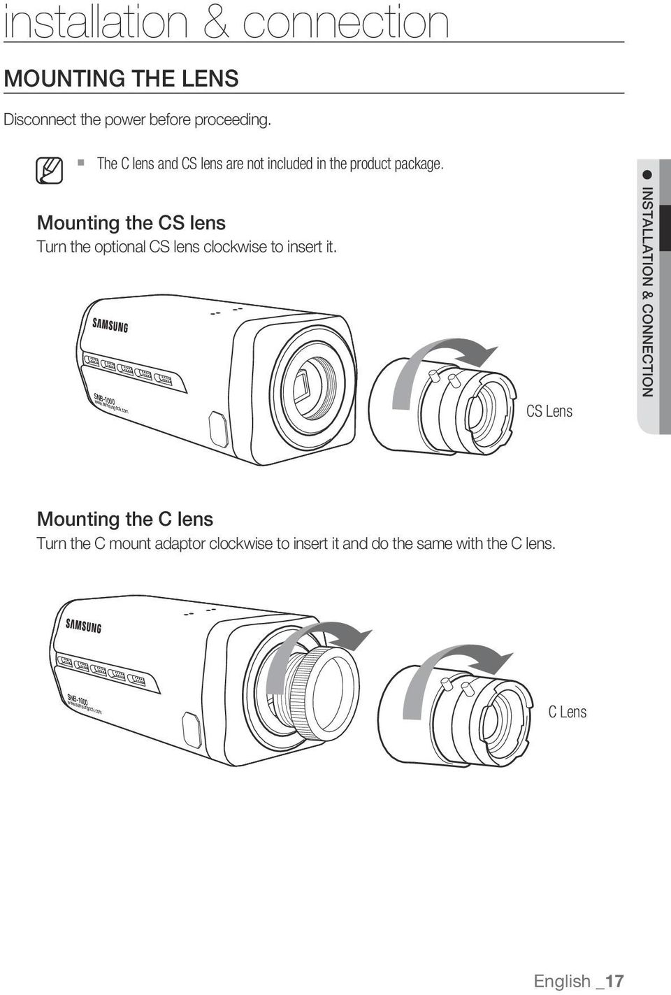 Mounting the CS lens Turn the optional CS lens clockwise to insert it. SNB-1000 www.samsungcctv.