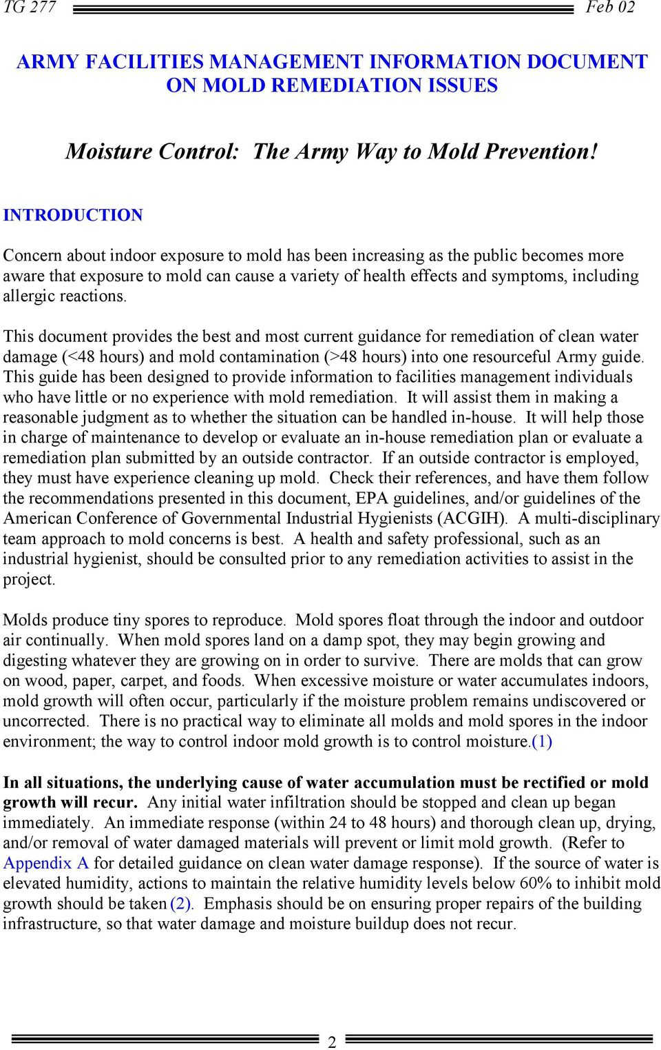 reactions. This document provides the best and most current guidance for remediation of clean water damage (<48 hours) and mold contamination (>48 hours) into one resourceful Army guide.