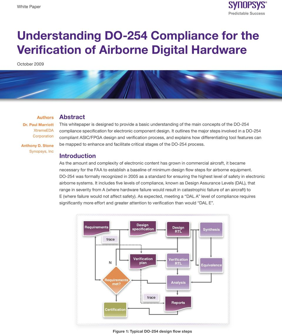 It outlines the major steps involved in a DO-254 compliant ASIC/FPGA design and verification process, and explains how differentiating tool features can be mapped to enhance and facilitate critical