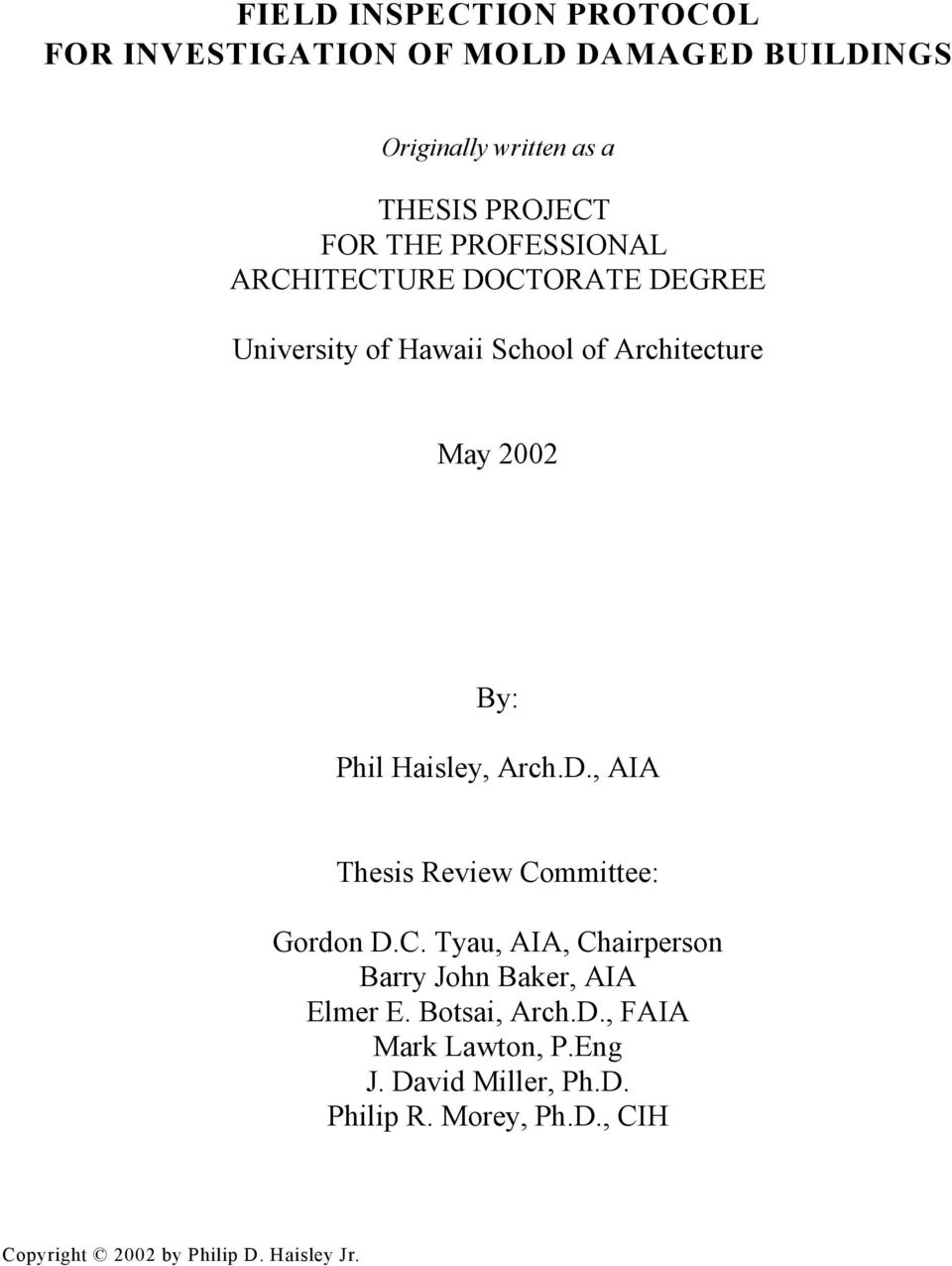 Arch.D., AIA Thesis Review Committee: Gordon D.C. Tyau, AIA, Chairperson Barry John Baker, AIA Elmer E. Botsai, Arch.