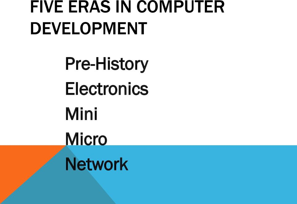 the history of computer and networking technology development There are 4 main ages that divide up the history of information technology (an analog computer used for multiplying and dividing) were invented.
