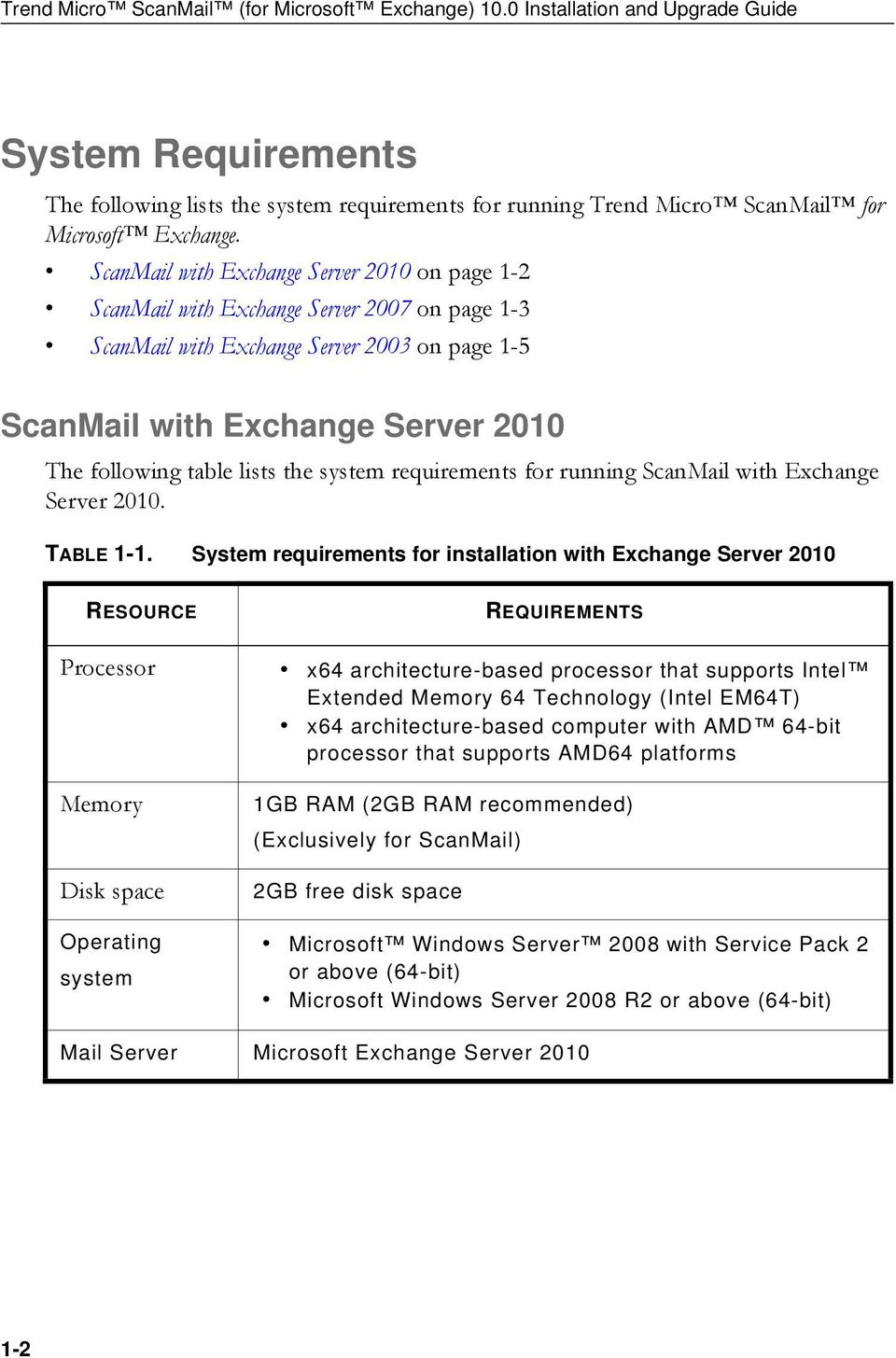 ScanMail with Exchange Server 2010 on page 1-2 ScanMail with Exchange Server 2007 on page 1-3 ScanMail with Exchange Server 2003 on page 1-5 ScanMail with Exchange Server 2010 The following table