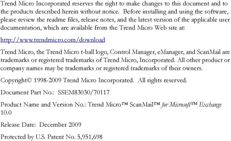 at: http://www.trendmicro.com/download Trend Micro, the Trend Micro t-ball logo, Control Manager, emanager, and ScanMail are trademarks or registered trademarks of Trend Micro, Incorporated.