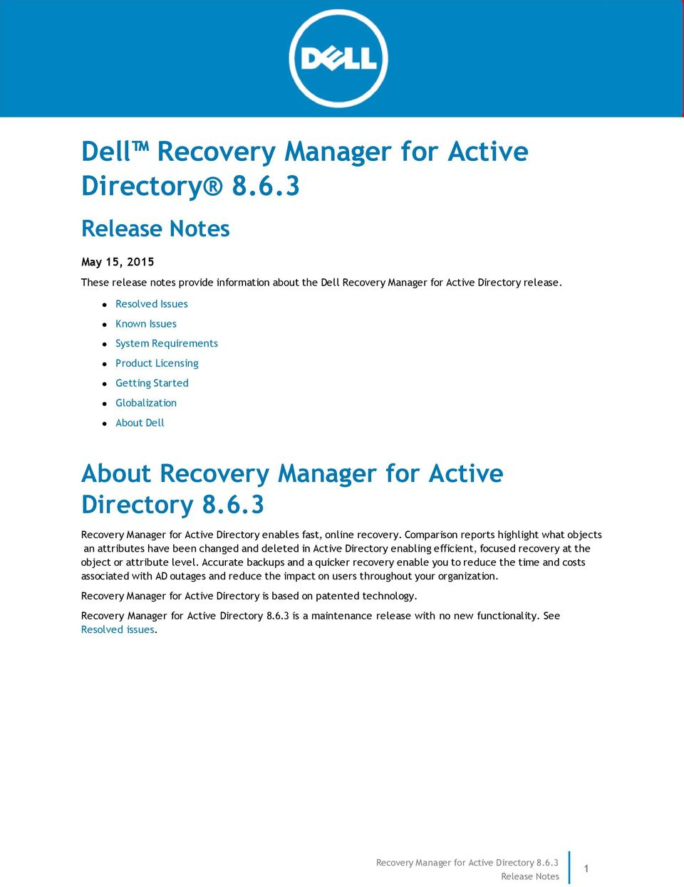 3 Recovery Manager for Active Directory enables fast, online recovery.