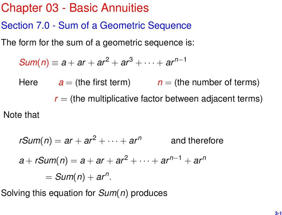 3 + + ar n 1 Here a = (the first term) n = (the number of terms) r = (the multiplicative factor between