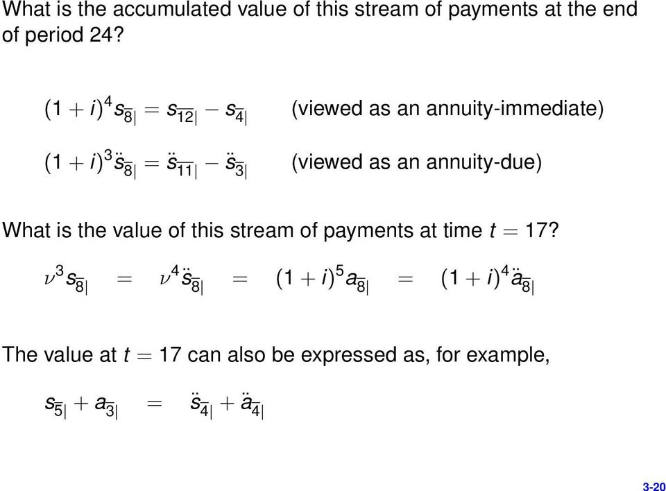 annuity-due) What is the value of this stream of payments at time t = 17?