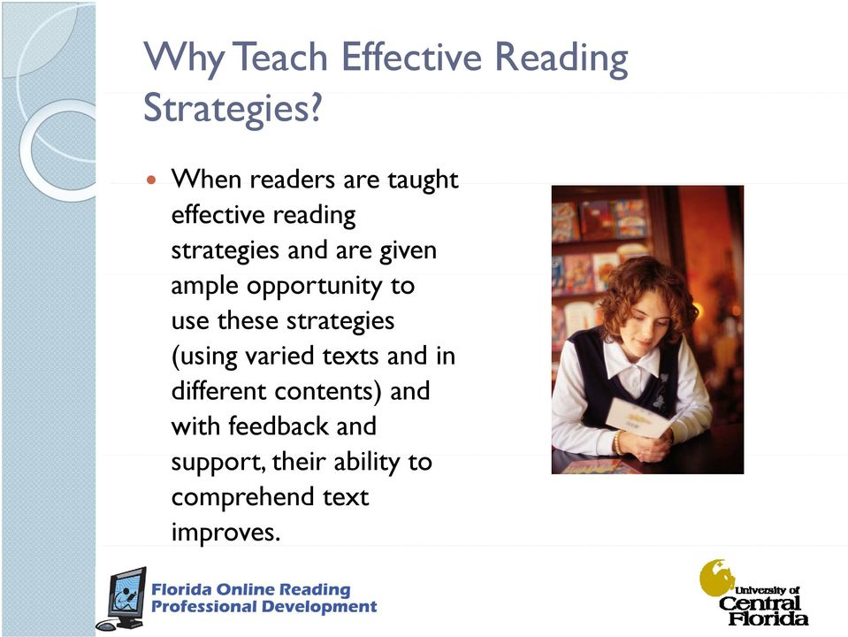 ample opportunity to use these strategies (using varied texts and