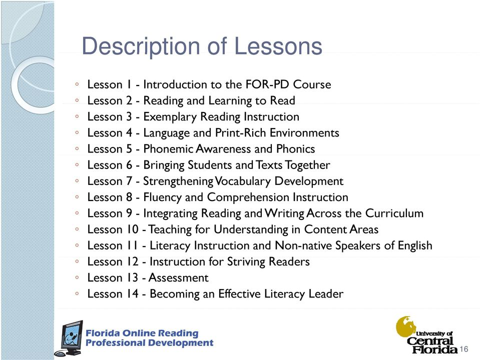 Fluency and Comprehension Instruction Lesson 9 - Integrating Reading and Writing Across the Curriculum Lesson 10 - Teaching for Understanding in Content Areas Lesson 11 -
