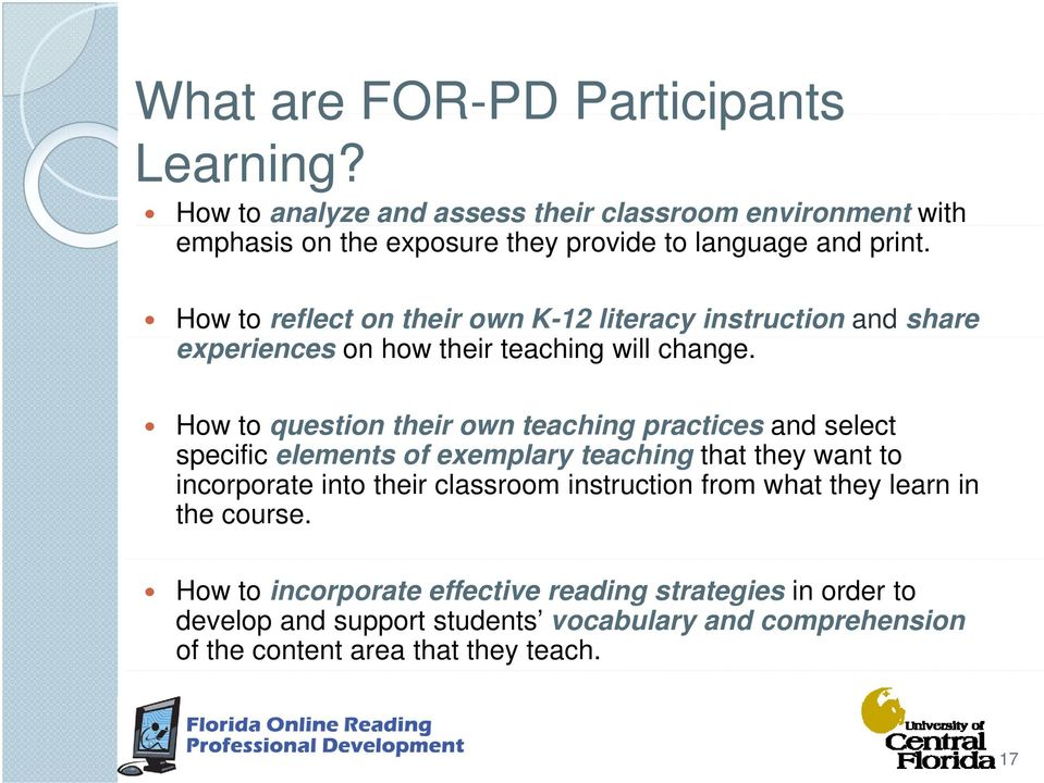 How to reflect on their own K-12 literacy instruction and share experiences on how their teaching will change.