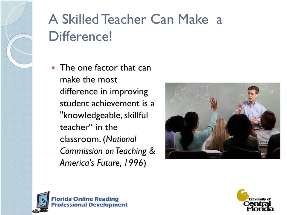 "improving student achievement is a ""knowledgeable, skillful"