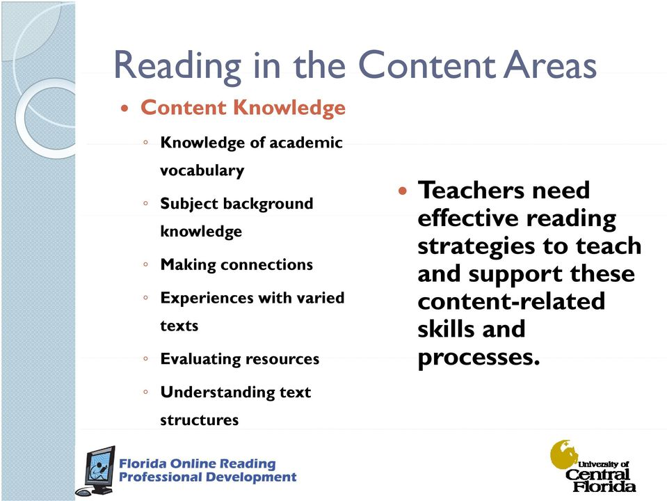 varied texts Evaluating resources Understanding text structures Teachers need