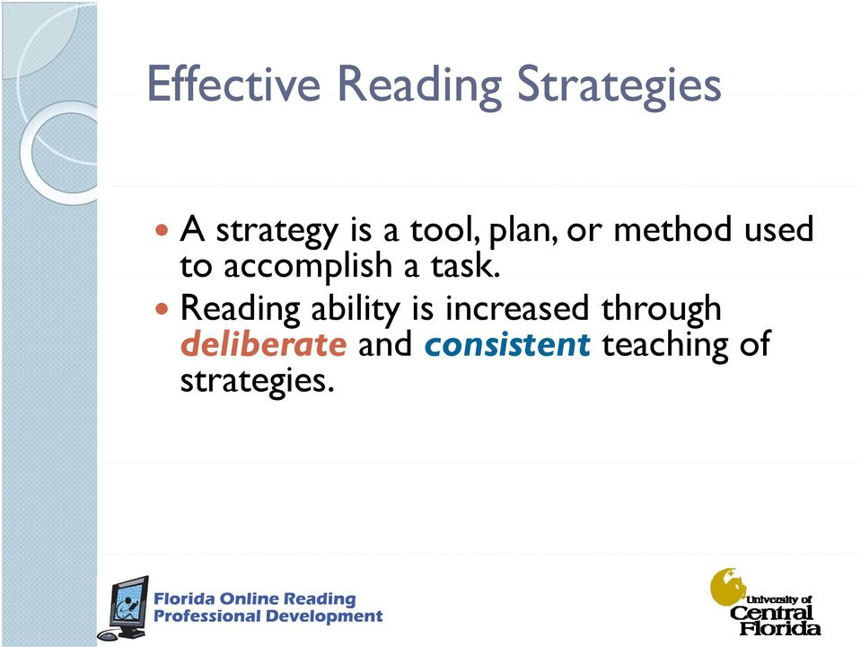 task. Reading ability is increased through