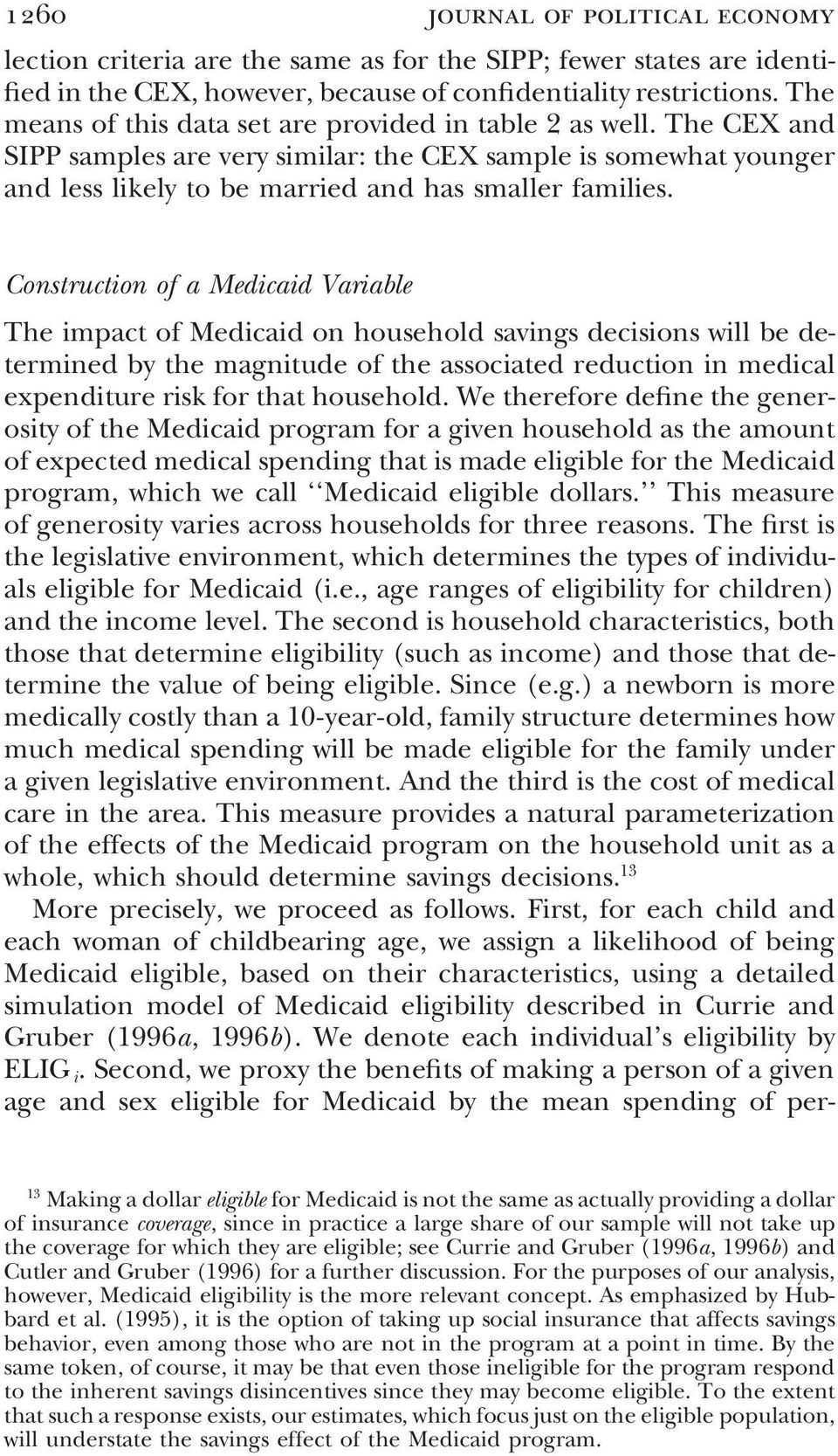 Construction of a Medicaid Variable The impact of Medicaid on household savings decisions will be determined by the magnitude of the associated reduction in medical expenditure risk for that