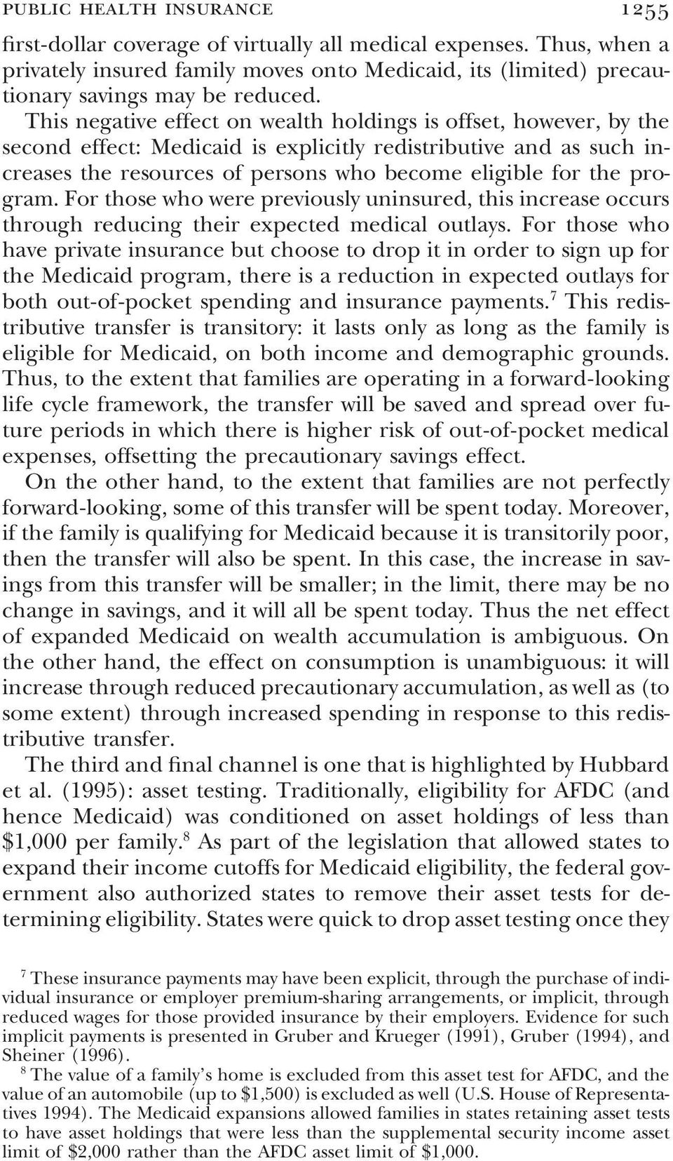 program. For those who were previously uninsured, this increase occurs through reducing their expected medical outlays.