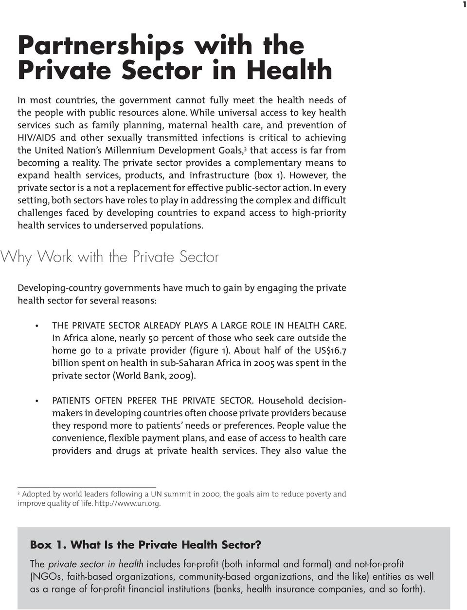 Nation s Millennium Development Goals, 3 that access is far from becoming a reality. The private sector provides a complementary means to expand health services, products, and infrastructure (box 1).