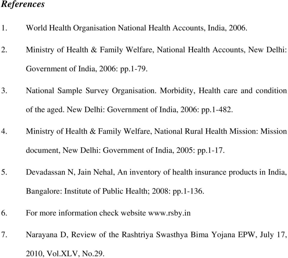 Ministry of Health & Family Welfare, National Rural Health Mission: Mission document, New Delhi: Government of India, 2005: pp.1-17. 5.