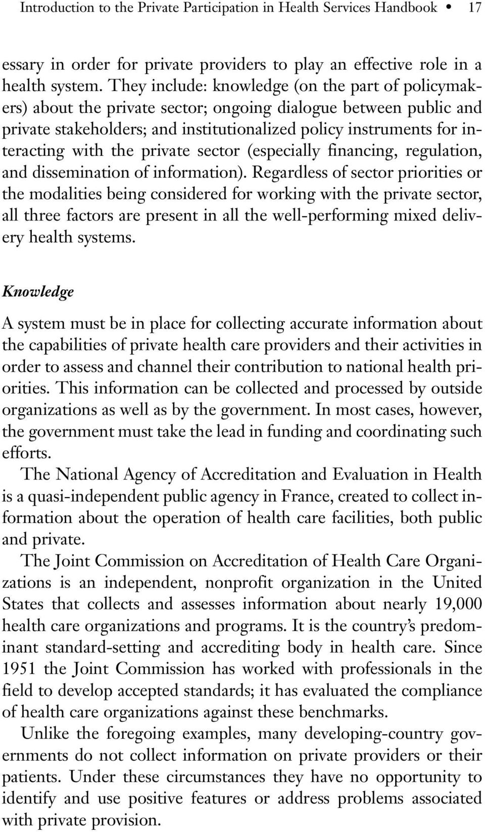 the private sector (especially financing, regulation, and dissemination of information).
