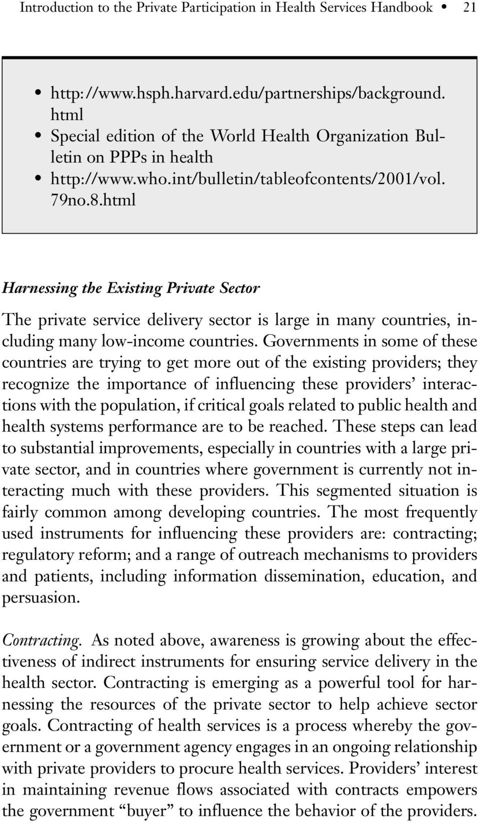 html Harnessing the Existing Private Sector The private service delivery sector is large in many countries, including many low-income countries.