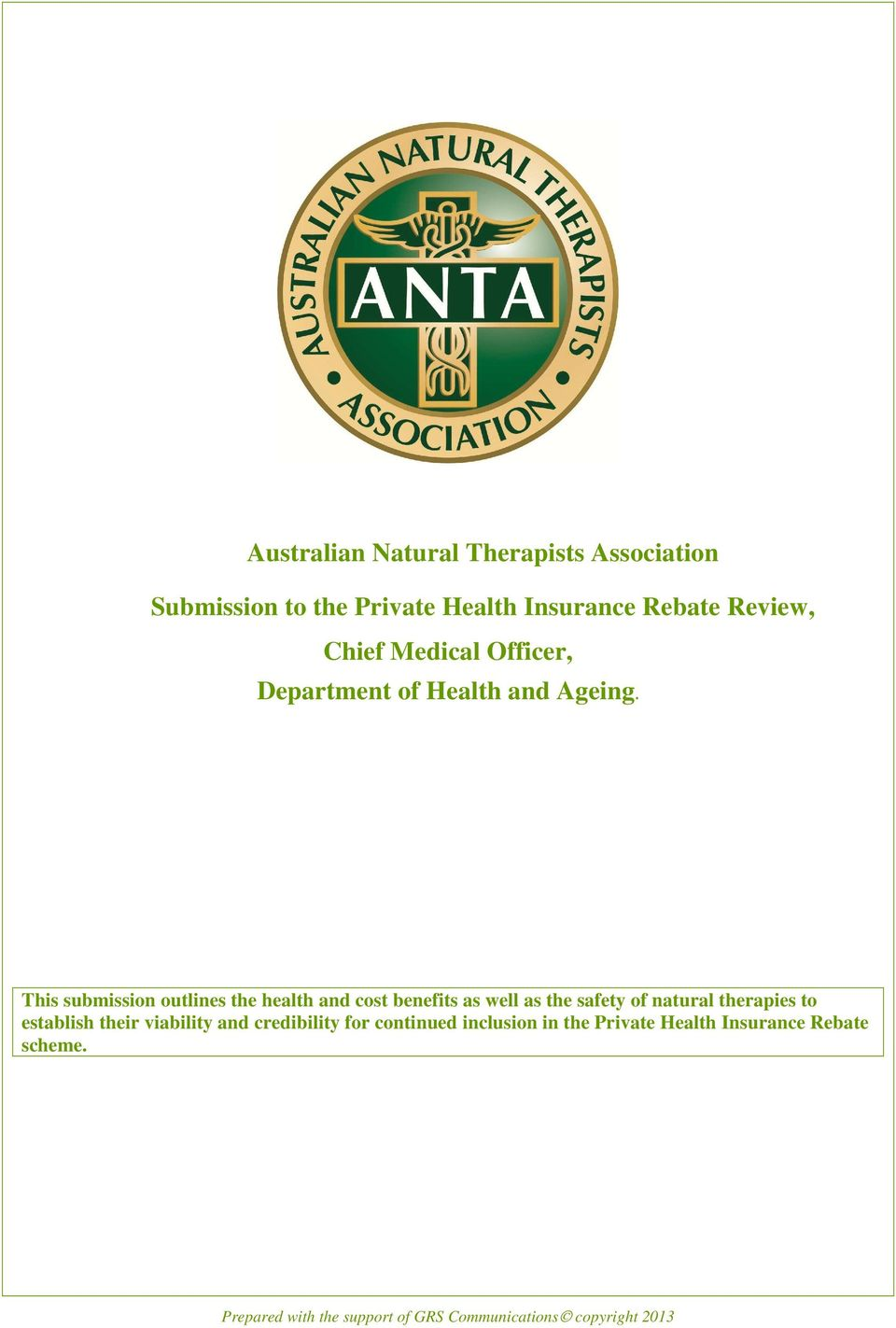 This submission outlines the health and cost benefits as well as the safety of natural therapies to