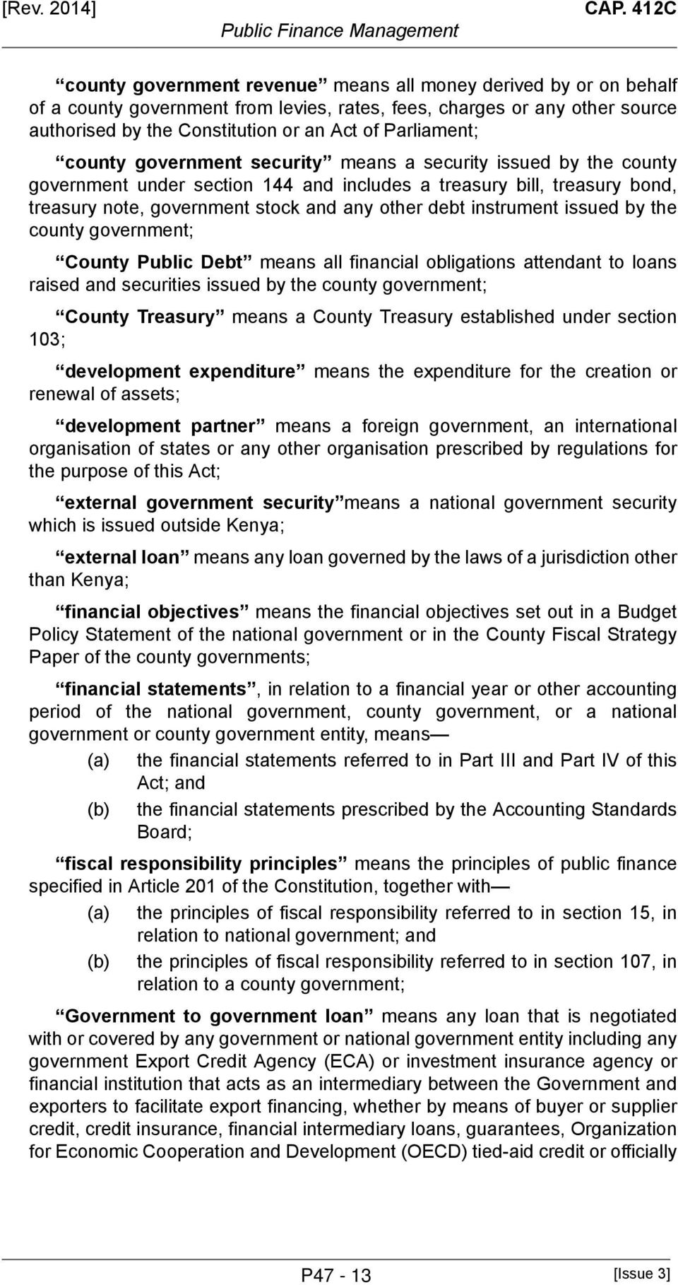 Parliament; county government security means a security issued by the county government under section 144 and includes a treasury bill, treasury bond, treasury note, government stock and any other