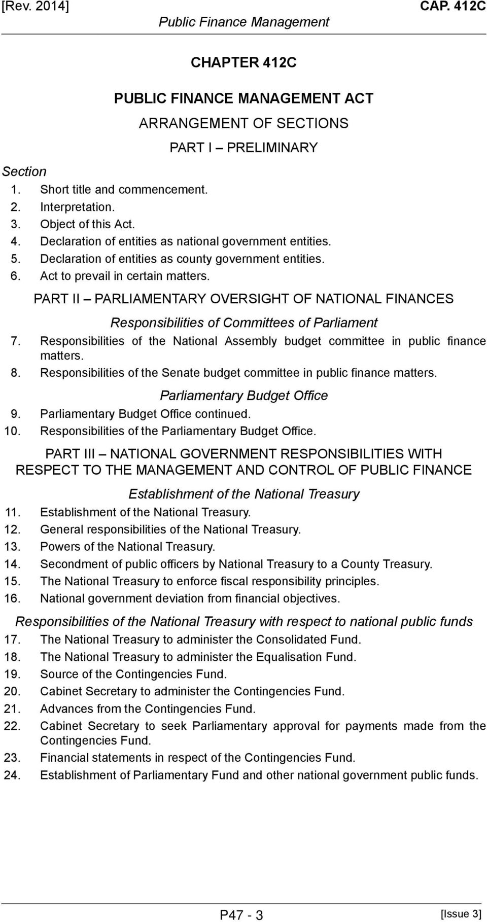 Responsibilities of the National Assembly budget committee in public finance matters. 8. Responsibilities of the Senate budget committee in public finance matters. Parliamentary Budget Office 9.