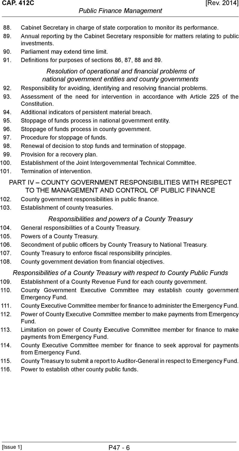 Resolution of operational and financial problems of national government entities and county governments 92. Responsibility for avoiding, identifying and resolving financial problems. 93.