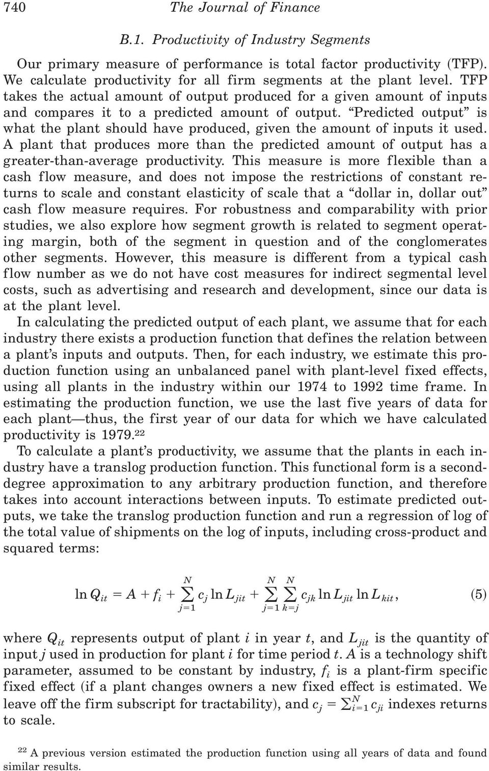 Predicted output is what the plant should have produced, given the amount of inputs it used. A plant that produces more than the predicted amount of output has a greater-than-average productivity.