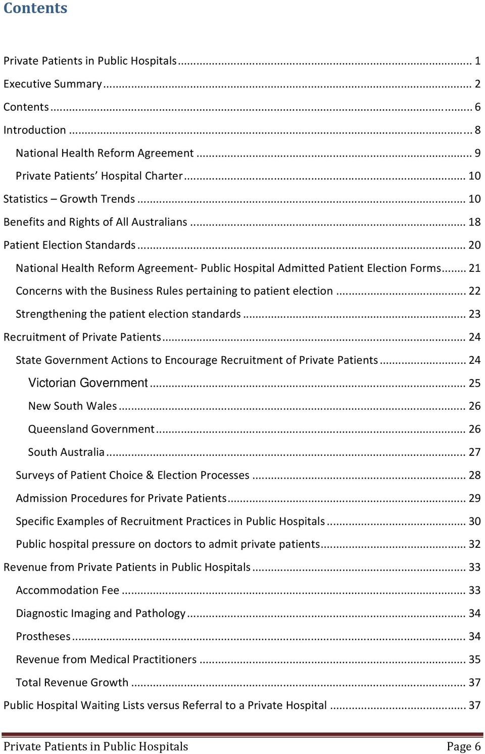 .. 21 Concerns with the Business Rules pertaining to patient election... 22 Strengthening the patient election standards... 23 Recruitment of Private Patients.