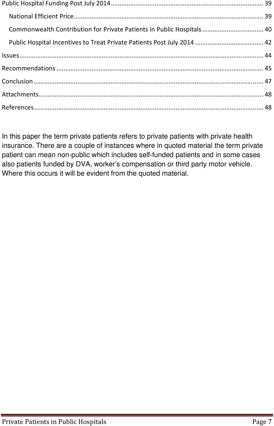 .. 48 In this paper the term private patients refers to private patients with private health insurance.
