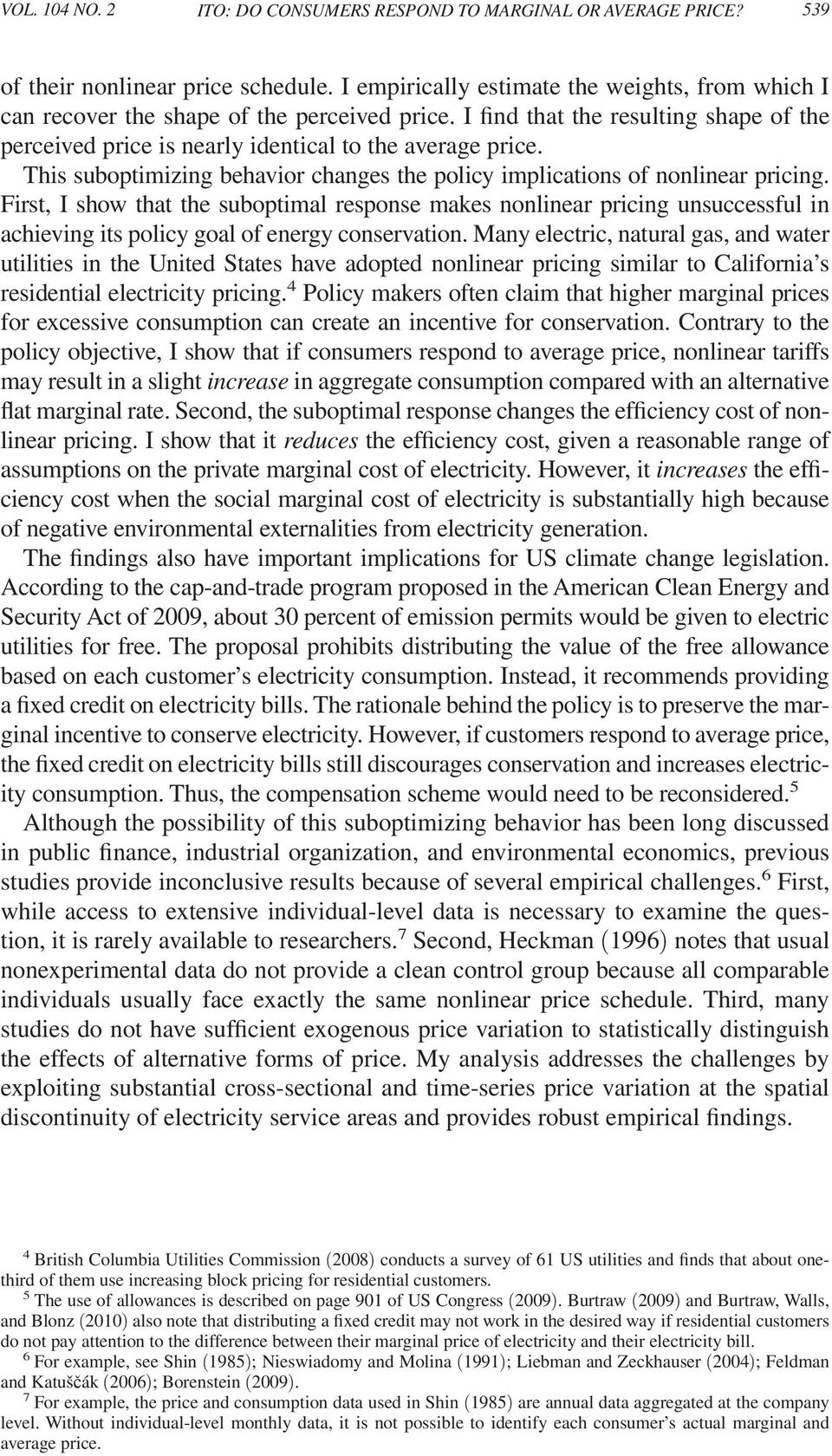 This suboptimizing behavior changes the policy implications of nonlinear pricing.