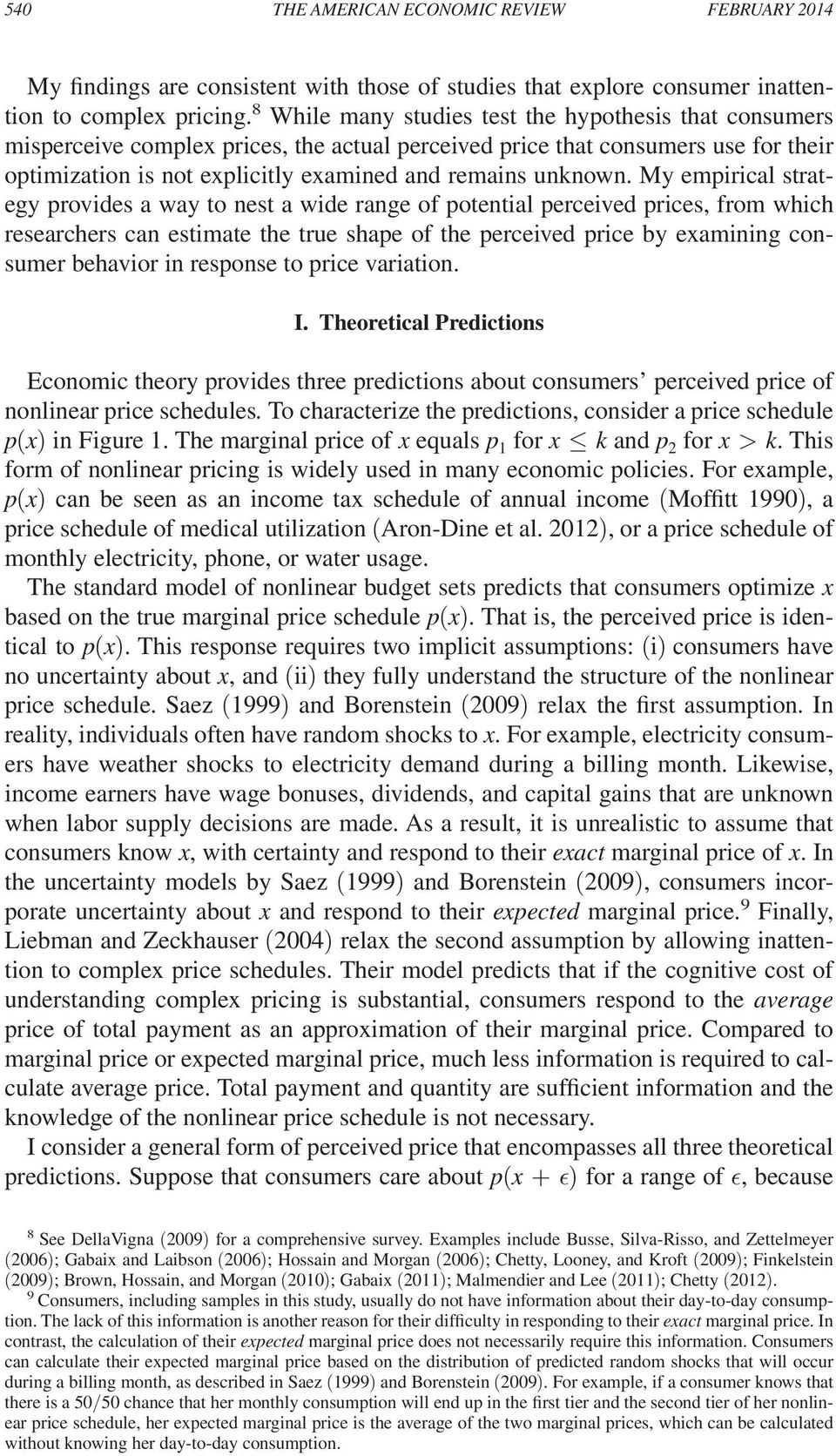 My empirical strategy provides a way to nest a wide range of potential perceived prices, from which researchers can estimate the true shape of the perceived price by examining consumer behavior in