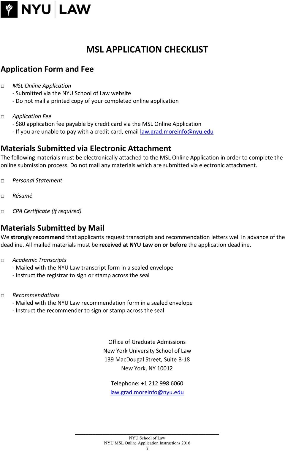 edu Materials Submitted via Electronic Attachment The following materials must be electronically attached to the MSL Online Application in order to complete the online submission process.