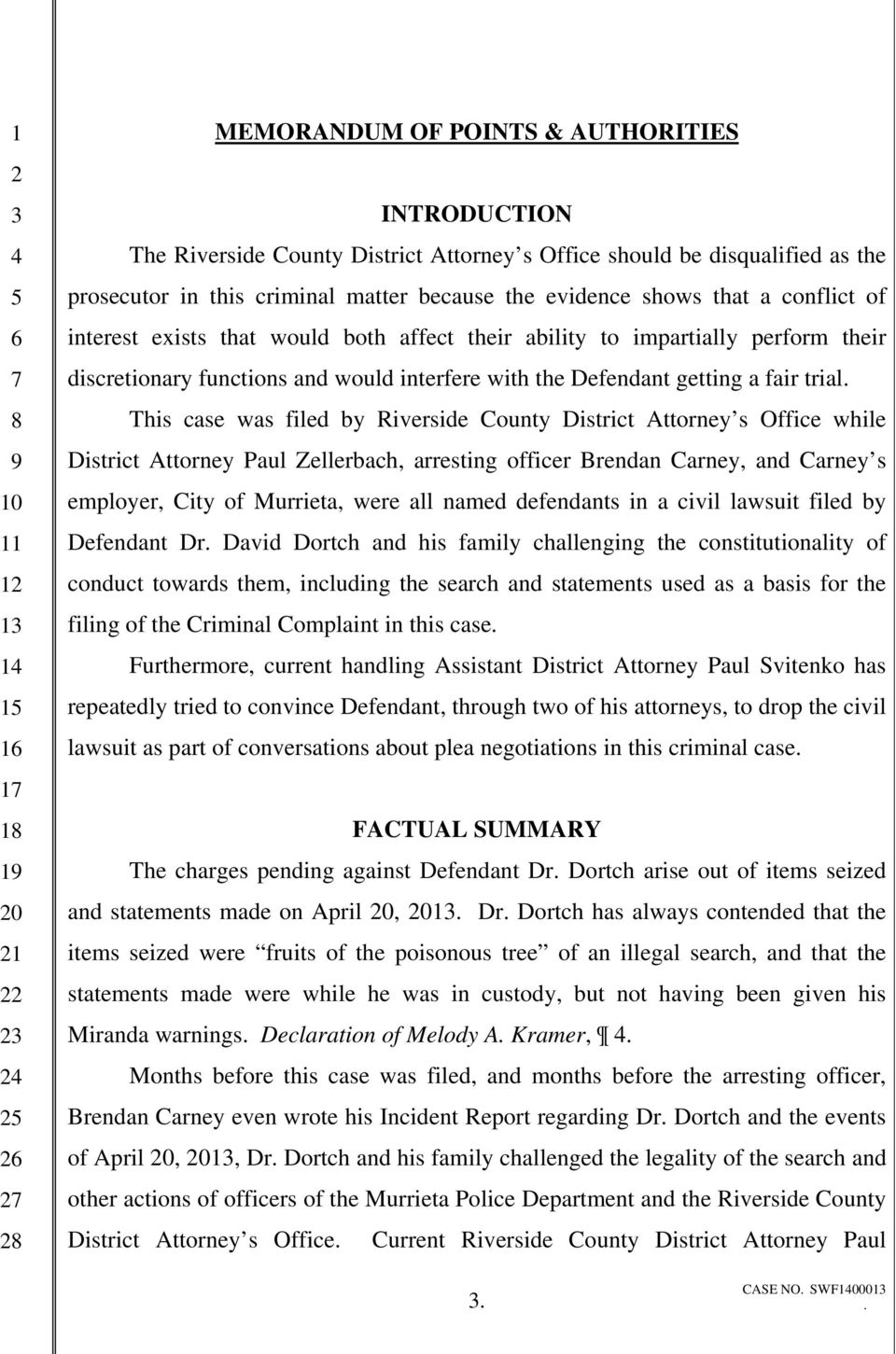 filed by Riverside County District Attorney s Office while District Attorney Paul Zellerbach, arresting officer Brendan Carney, and Carney s employer, City of Murrieta, were all named defendants in a