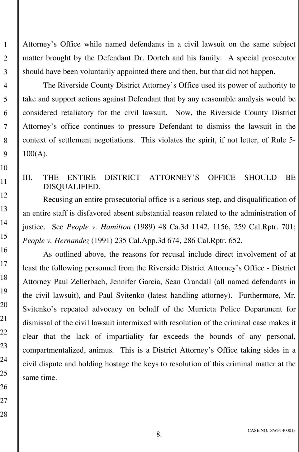 analysis would be considered retaliatory for the civil lawsuit Now, the Riverside County District Attorney s office continues to pressure Defendant to dismiss the lawsuit in the context of settlement