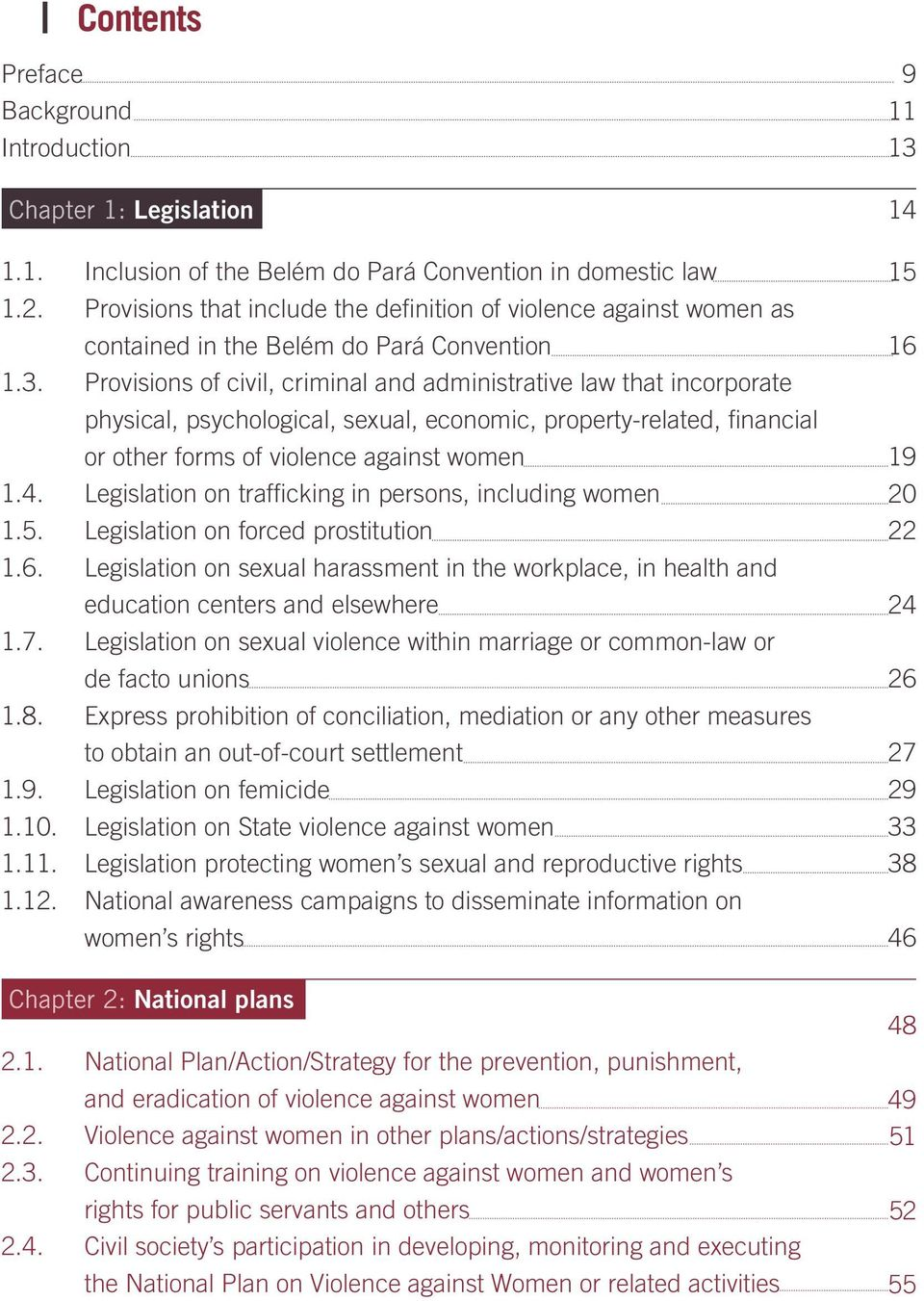 Provisions of civil, criminal and administrative law that incorporate physical, psychological, sexual, economic, property-related, financial or other forms of violence against women 1.4.