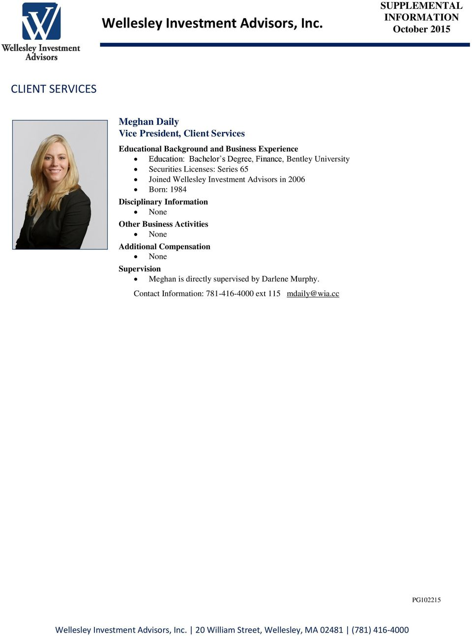 Investment Advisors in 2006 Born: 1984 Meghan is directly supervised by