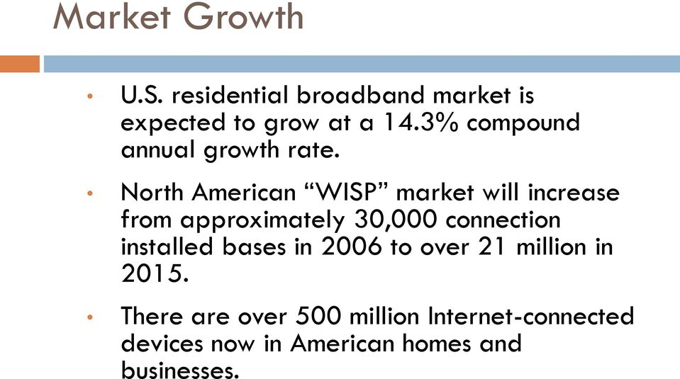 North American WISP market will increase from approximately 30,000 connection