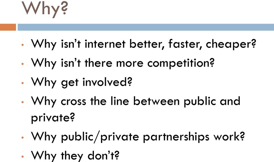Why cross the line between public and private?