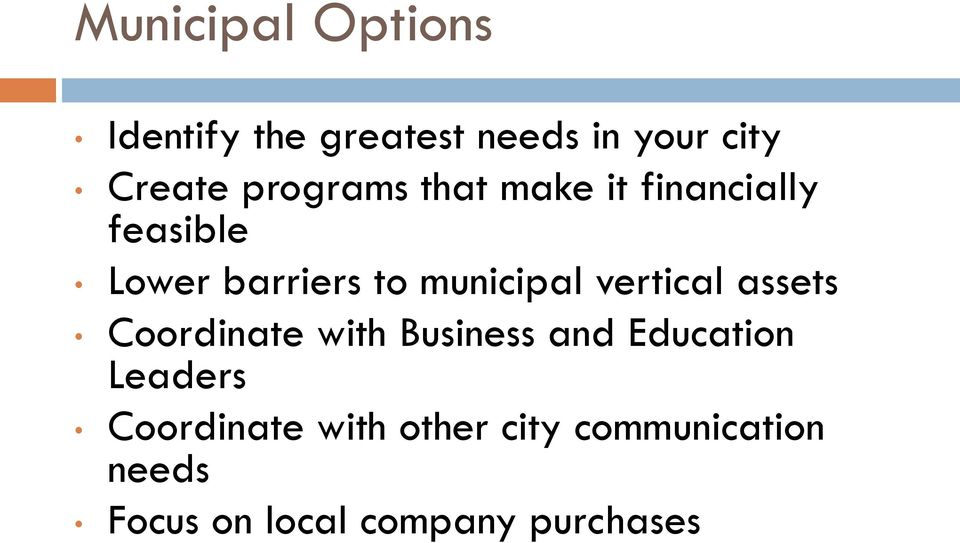 municipal vertical assets Coordinate with Business and Education