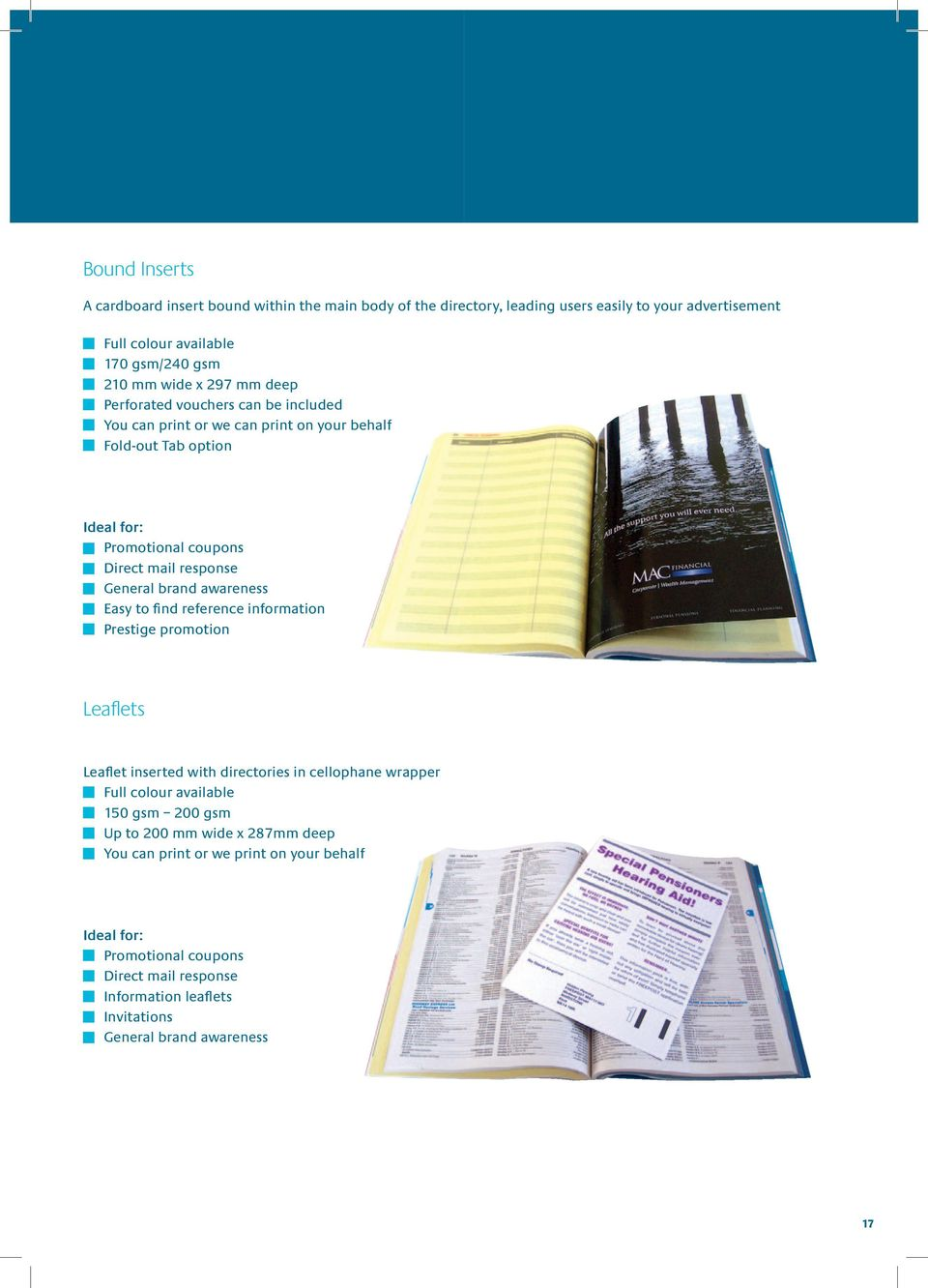 awareness Easy to find reference information Prestige promotion Leaflets Leaflet inserted with directories in cellophane wrapper Full colour available 150 gsm 200 gsm Up to 200
