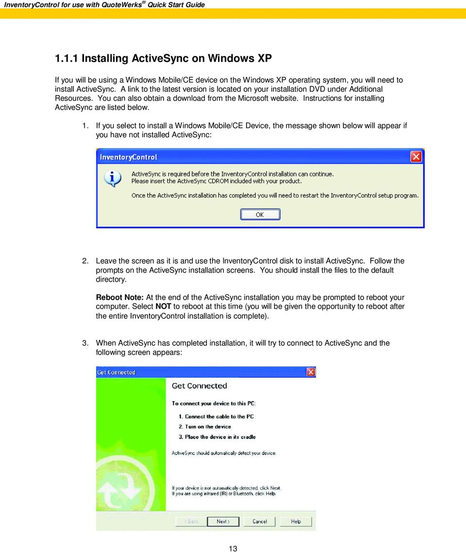 Instructions for installing ActiveSync are listed below. 1. If you select to install a Windows Mobile/CE Device, the message shown below will appear if you have not installed ActiveSync: 2.