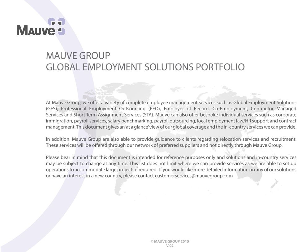 Mauve can also offer bespoke individual services such as corporate immigration, payroll services, salary benchmarking, payroll outsourcing, local employment law/hr support and contract management.