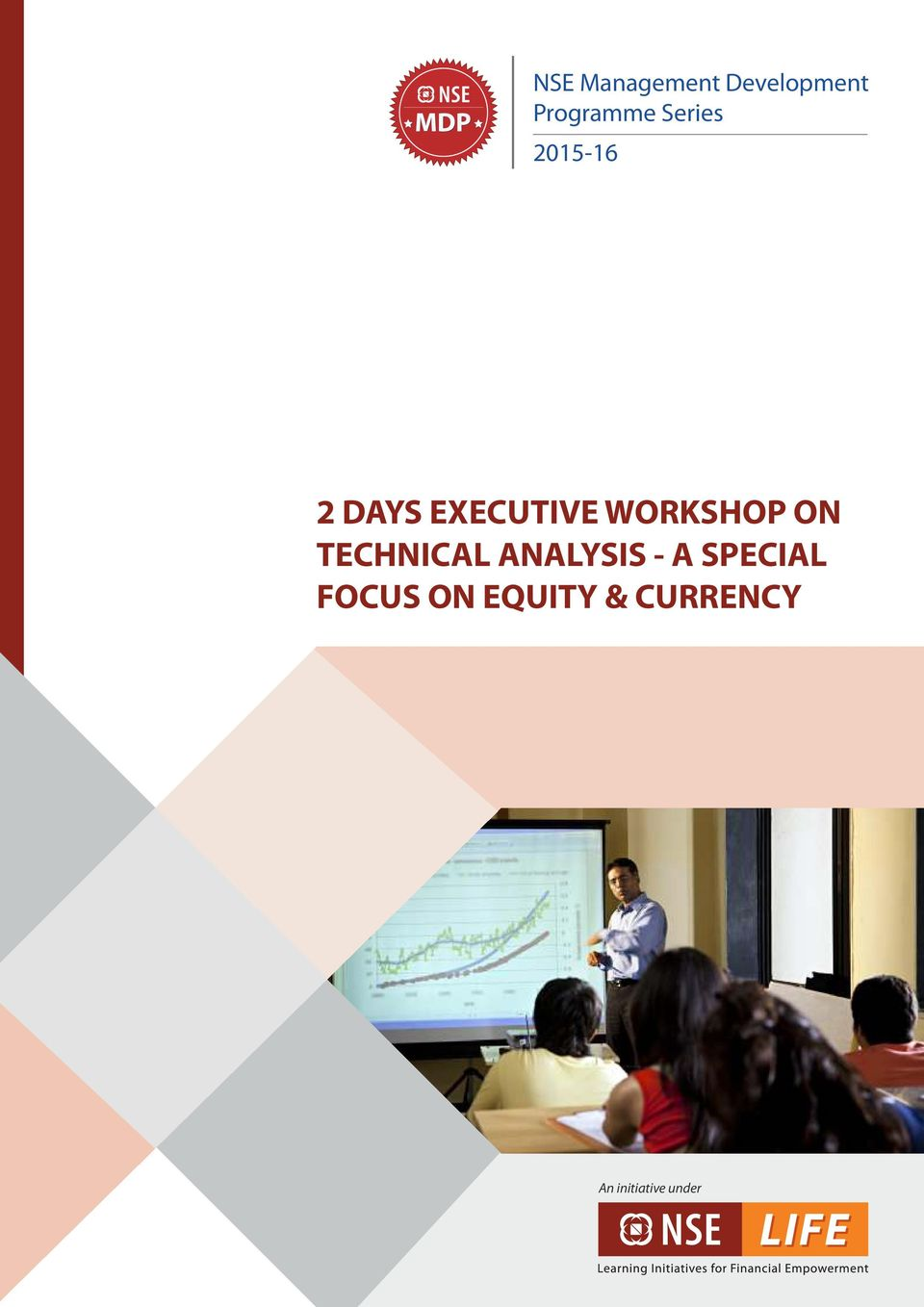 WORKSHOP ON TECHNICAL ANALYSIS - A