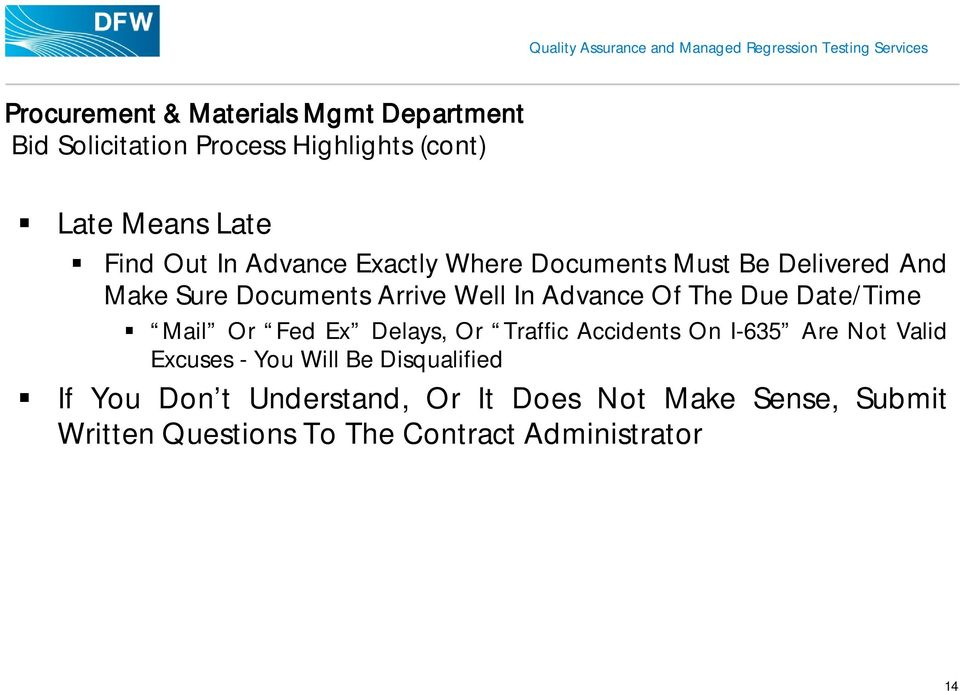 Due Date/Time Mail Or Fed Ex Delays, Or Traffic Accidents On I-635 Are Not Valid Excuses - You Will Be