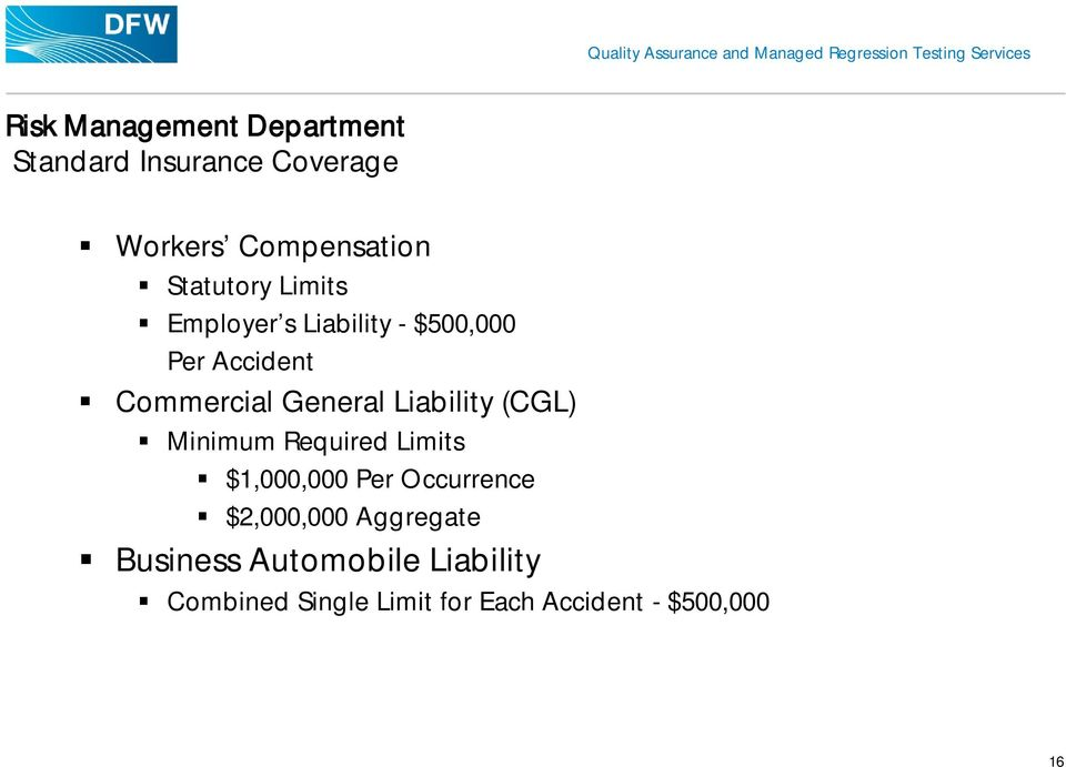 Liability (CGL) Minimum Required Limits $1,000,000 Per Occurrence $2,000,000