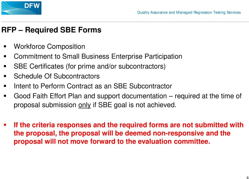 documentation required at the time of proposal submission only if SBE goal is not achieved.