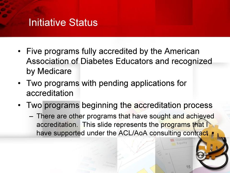 beginning the accreditation process There are other programs that have sought and achieved