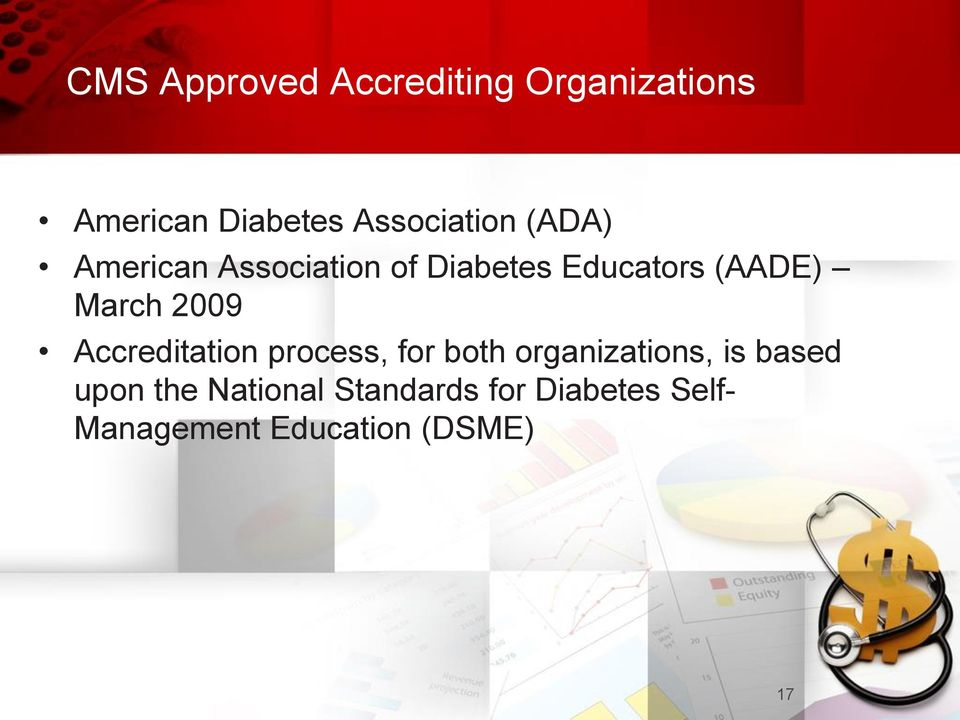 March 2009 Accreditation process, for both organizations, is based