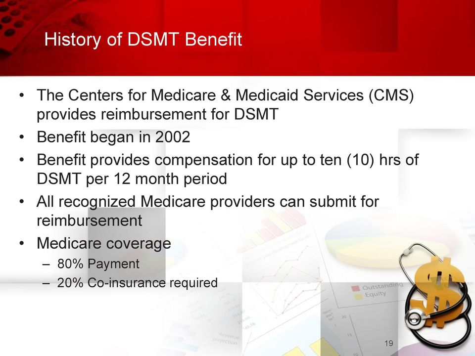 compensation for up to ten (10) hrs of DSMT per 12 month period All recognized