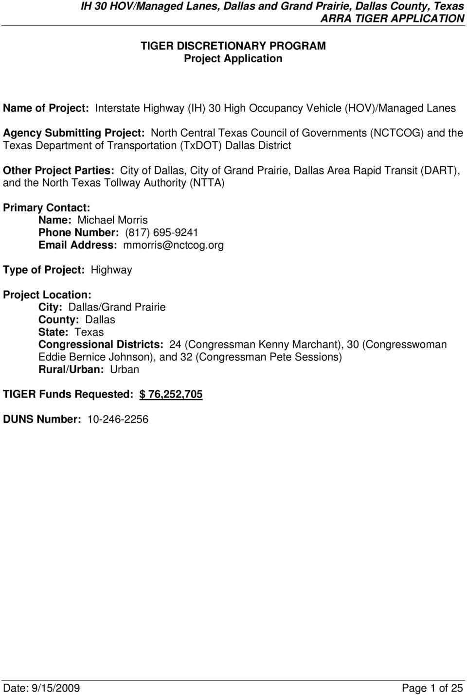 Texas Tollway Authority (NTTA) Primary Contact: Name: Michael Morris Phone Number: (817) 695-9241 Email Address: mmorris@nctcog.